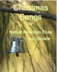 Christmas Songs for Ukulele and Native American Flute